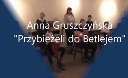 Anna Gruszczyńska Przybieżeli do Betlejem